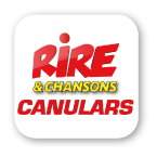 Rire & Chansons CANULARS